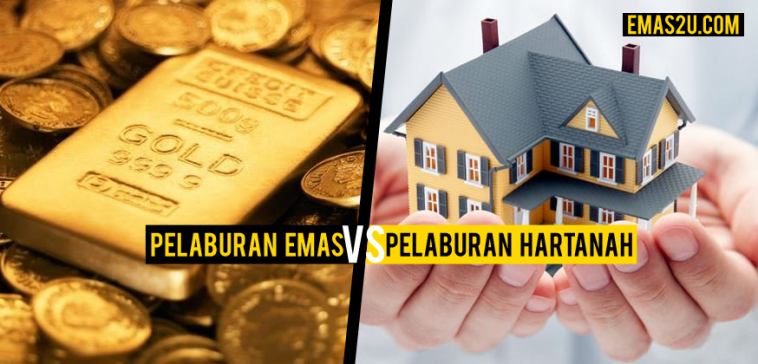 Pelaburan Emas VS Pelaburan Hartanah, Mana Lebih Baik ...